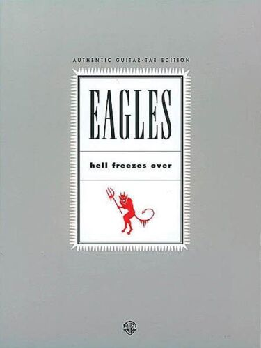 EAGLES - Hell Freezes Over Guitar TAB Book *NEW* Sheet Music 15 Songs