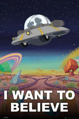 RICK AND MORTY I WANT TO BELIEVE New Poster Rolled 24x36
