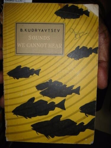 INDIA RARE  - SOUNDS WE CANNOT HEAR BY B. KUDRYABTSEV 1958 IN ENGLISH PAGES 155