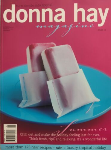 """Donna Hay Magazine #13 ~ """"CHILL OUT""""~""""SUMMER'' ~RARE~ LIKE NEW ~ SAVE $$$'s 2++"""