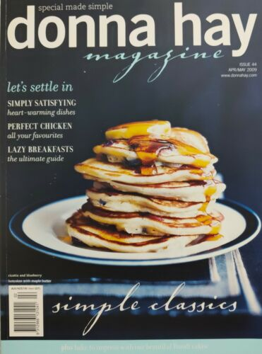 """Donna Hay Magazine #44 Apr/May 09 ~ """"SIMPLE CLASSICS"""" ~ LIKE NEW ~  SAVE $'s 2+"""