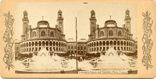 TROCADERO PALACE & FOUNTAIN PARIS, FRANCE STEREOVIEW AMERICAN SERIES