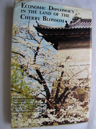 Signed Copy Economic Diplomacy of the Cherry Blossom Wee Mon-Cheng LAYBY