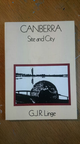 Canberra: Site and city by Linge, G. J. R