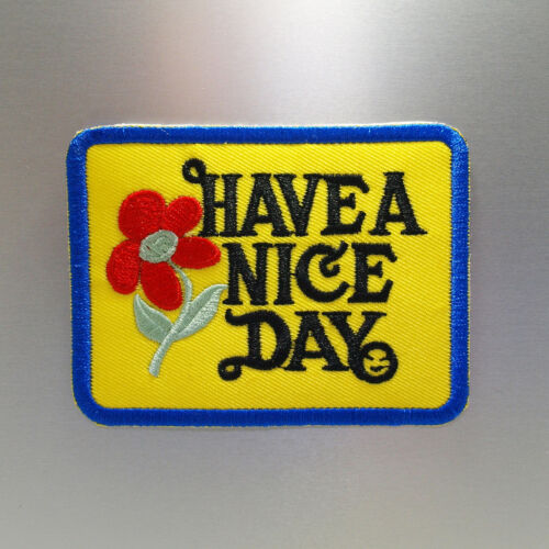 Have A Nice Day Patch — Iron On Badge Embroidered Motif — Hippy Peace Love Fun