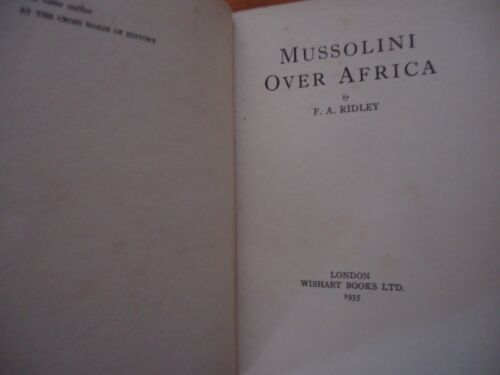 Mussolini Over Africa - F. A. Ridley - First Edition 1935