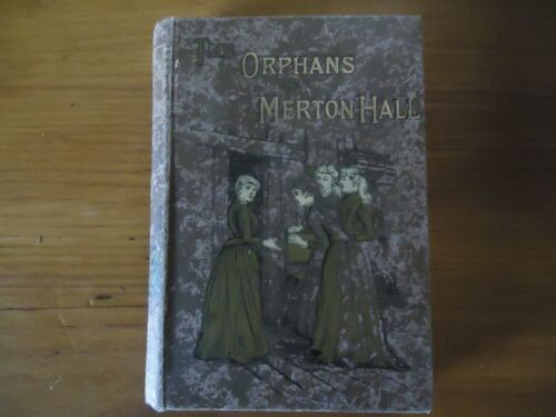 The Orphans of Merton Hall - Emily Brodie - 1890s? 1st?