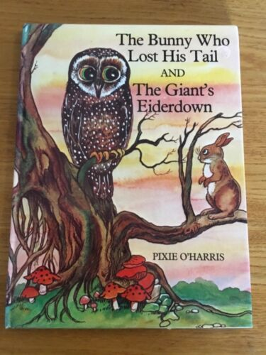 Pixie O'Harris ~ The Bunny who lost his Tail & The Giant's Eiderdown  H/C 1978