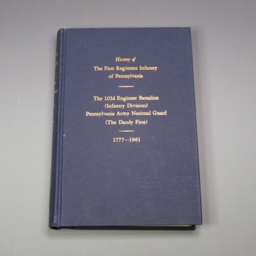 1961 book - History of the First Regiment Infantry of Pennsylvania, 1777-1961Other Militaria - 135