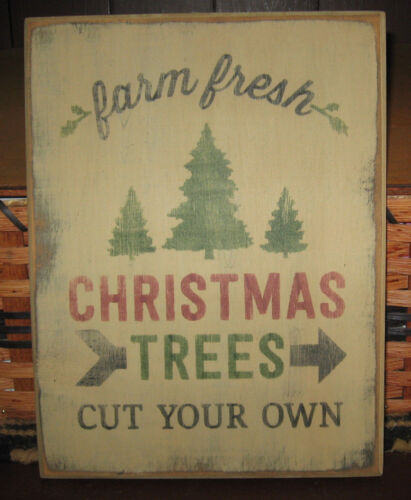 PRIMITIVE COUNTRY FARM FRESH CHRISTMAS TREES~CUT YOUR OWN SIGN