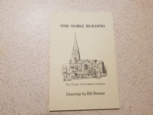 this noble building / the church of st andrew, canberra / bill bresser / paperba