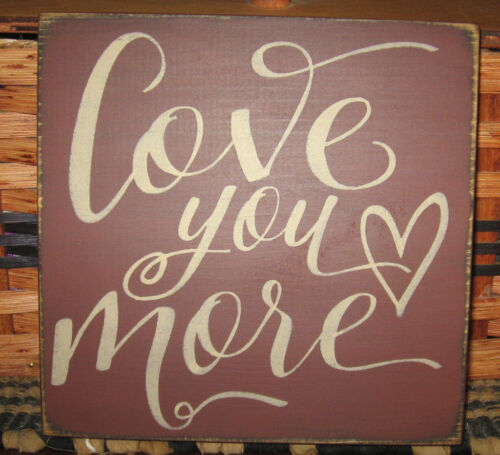 PRIMITIVE COUNTRY  small SQ. LOVE YOU MORE  SIGN