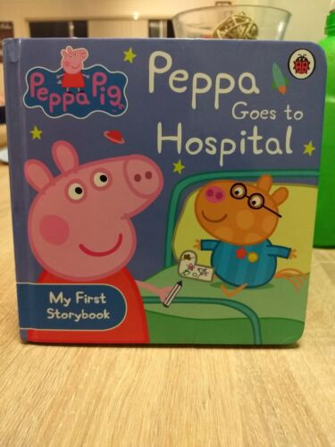 Peppa Pig: Peppa Goes to Hospital: My First Storybook
