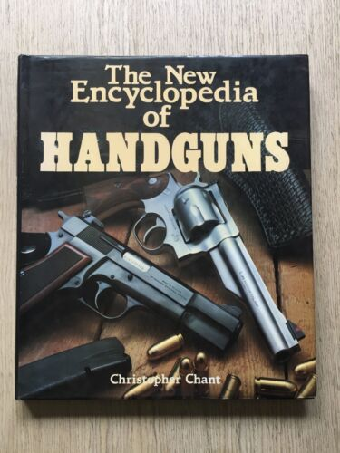 1986 THE NEW ENCYCLOPEDIA OF HAND GUNS BY CHRISTOPHER CHANT