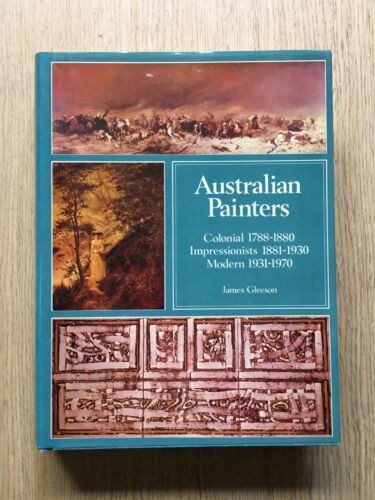 AUSTRALIAN PAINTERS (COLONIAL, IMPRESSIONISTS & MODERN)  BY JAMES GLEESON