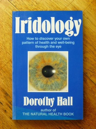 Iridology: How to Discover Your Pattern of Health & Well-Being - Dorothy Hall