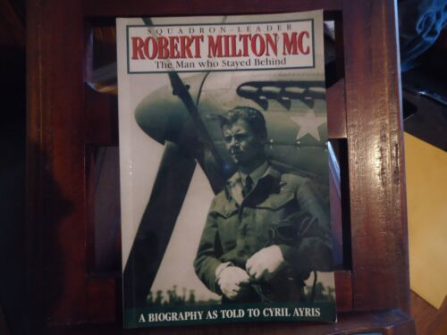 Squadron Leader Robert Milton MC - Cyril Ayris - double signed