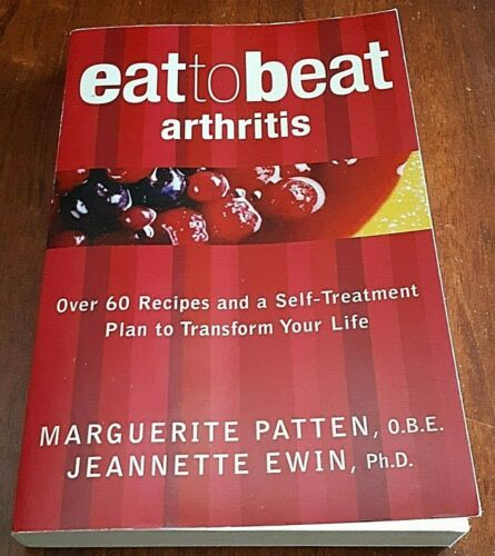 Eat to Beat Arthritis - 60 Recipes and Self-Treatment - Marguerite Patten + Ewin