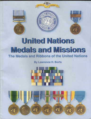 UN United Nations Medals and Missions Book 1st Edition     UN AwardsOther Militaria - 135