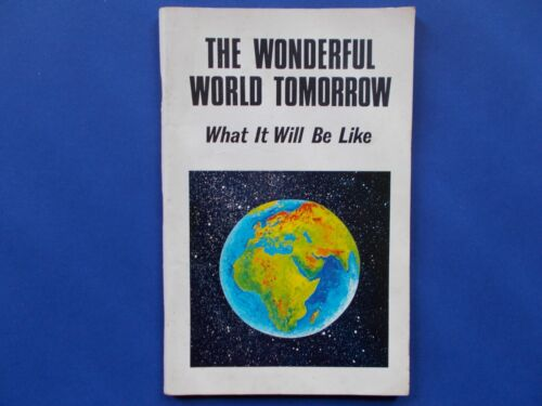 ## THE WONDERFUL WORLD TOMORROW - WHAT IT WILL BE LIKE - ARMSTRONG 1966 **1ST ED