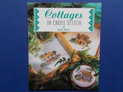 ## COTTAGES IN CROSS STITCH - GAIL BUSSI - DESIGNS, TECHNIQUES, ILLUSTRATIONS