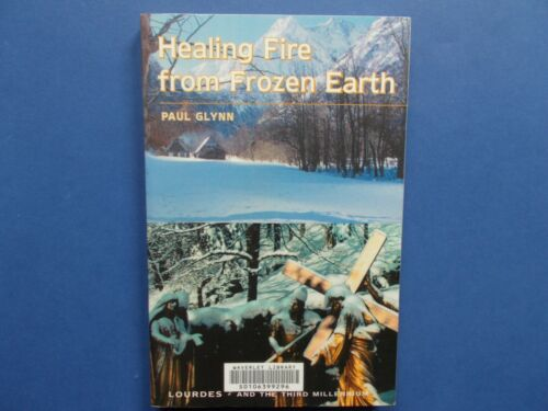 ## HEALING FIRE FROM FROZEN EARTH - PAUL GLYNN - LOURES AND THE THIRD MILLENIUM