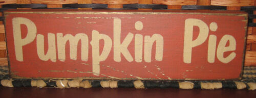 "PRIMITIVE  COUNTRY PUMPKIN PIE 12"" SIGN fall ~ harvest ~ autumn"