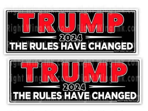 Trump 2024 The Rules Have Changed Conservative Decals 2 Bumper Stickers