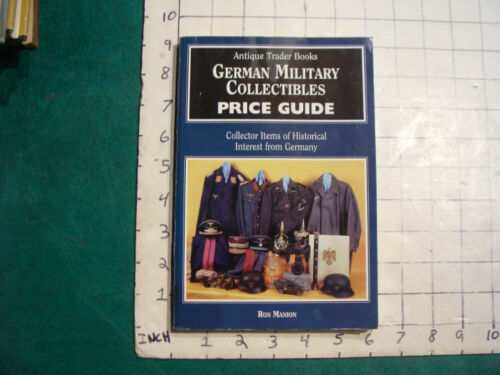 vintage book: GERMAN MILITARY Collectibles PRICE GUIDE, Ron Manion, 1995Price Guides & Publications - 171192