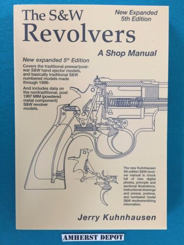 The S & W Revolvers  A Shop Manual by Jerry Kuhnhausen Book NEWPrice Guides & Publications - 171192
