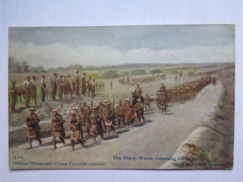 WORLD WAR I POSTCARD DAILY MAIL OFFICIAL PHOTO BLACK WATCH RETURNING TO CAMP 114