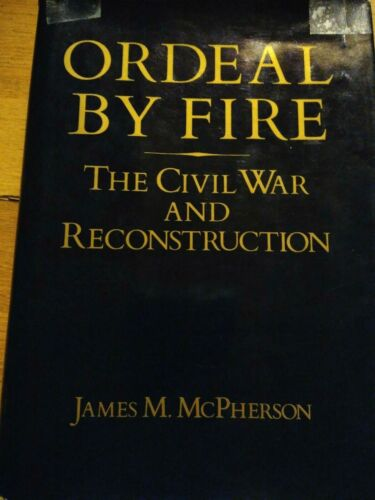 Ordeal by Fire : The Civil War and Reconstruction by James M. McPherson (1982). Books - 13959