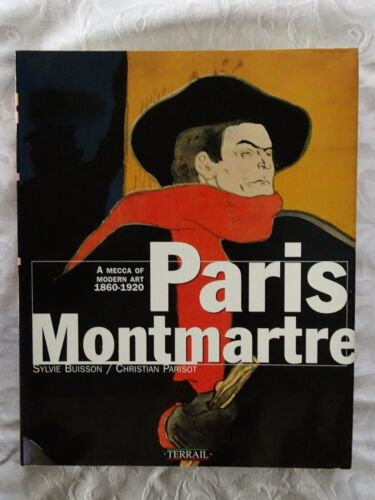 Paris Montmartre A Mecca of Modern Art 1860-1920 by Buisson and Parisot
