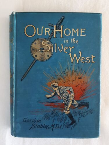 Our Home in the Silver West by Gordon Stables - HC First Edition 1891