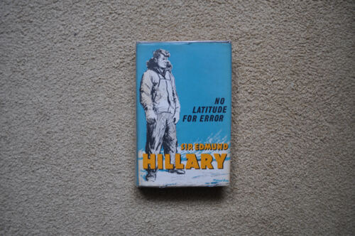 No Latitude for Error. Sir Edmund Hillary. First Edition fine/fine condition.