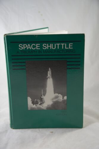 SPACE SHUTTLE: A TRIUMPH IN MANUFACTURING EDITOR ROBERT L. VAUGHN