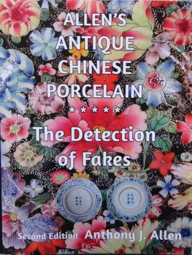 "New Book: ""Allen's Antique Chinese Porcelain"" ***The Detection of Fakes***"