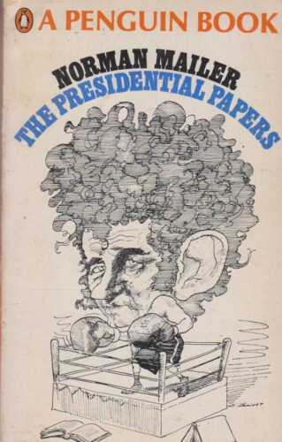 NORMAN MAILER The Presidential Papers 1968 SC Book