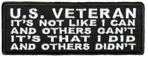 US VETERAN I DID AND OTHERS DIDN'T PATCH SERVICE MILITARY VET PRIDE SACRIFICE Patches - 36078