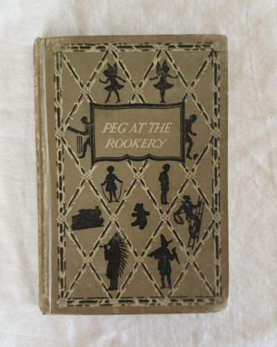 Peg at the Rookery by Oscar Hume | HC/ c1920 1st edition illustrated (Childrens)