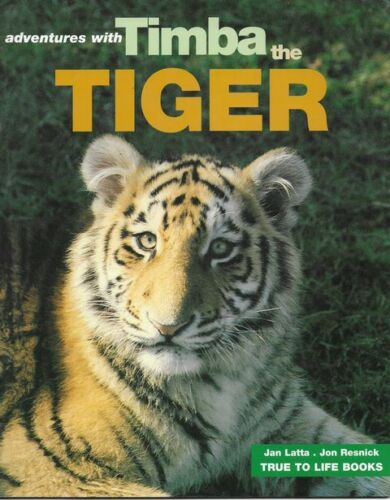 KAN LATTA AND JON RESNICK Adventures With Timba the Tiger 2004 SC Book