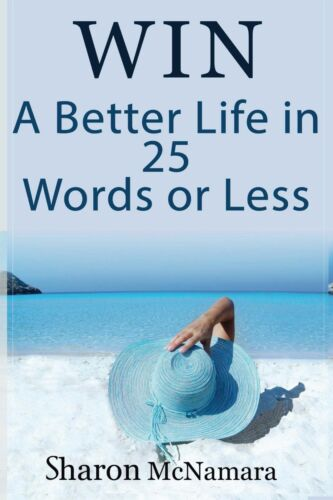 How to win competitions BOOK : Win a Better Life in 25 Words or Less  (NEW)