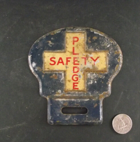 ANTIQUE TIN  SAFETY PLEDGE W LICENCE PLATE TOPPER ? imperial oil