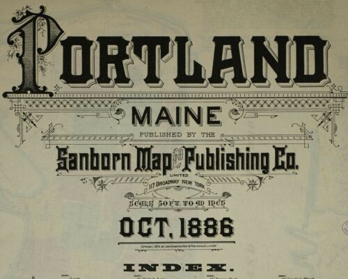 Portland, Maine ~Sanborn Map© sheets~35 maps as PDF files~ on a CD made in 1886