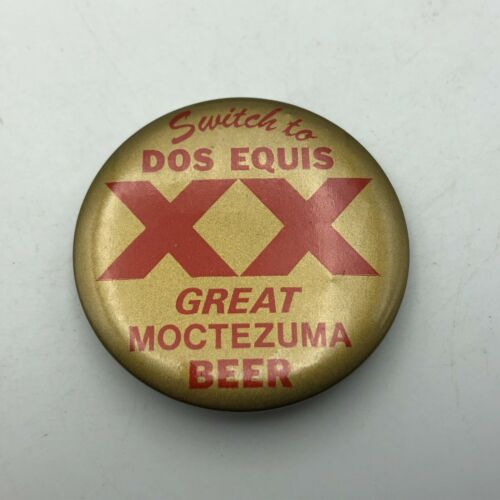 Vtg Switch to Dos Equis XX Great Moctezuma Beer Advertising Pin Pinback   E1