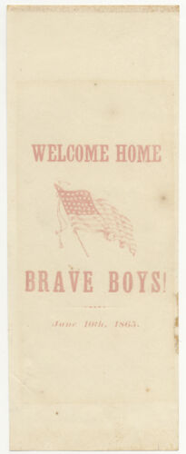 WELCOME HOME BRAVE BOYS ~ JUNE 10th 1865 ~ CIVIL WAR PAPER RIBBONMedals, Pins & Ribbons - 36038