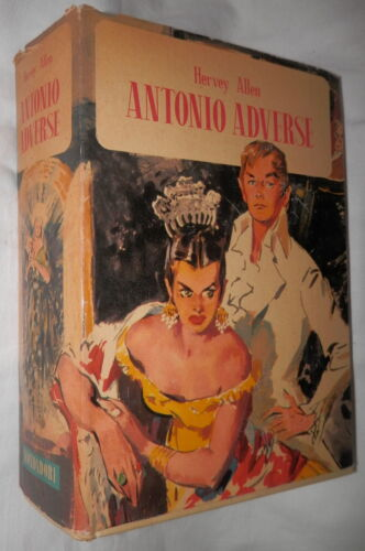 ANTONIO ADVERSE Hervey Allen Mondadori 1957 Romanzo Narrativa Contemporanea di e