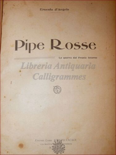 GUERRA WWI - D'Angelo, Ernesto: PIPE ROSSE Fronte Interno 1918 Cacace Napoli