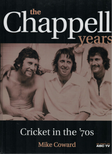 """The Chappell Years"" by Mike Coward (First Edition Hardback, 2002)"