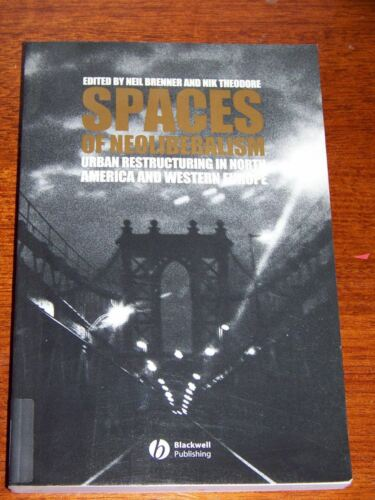Spaces of Neoliberalism: Urban Restructuring in North America and Western Europe